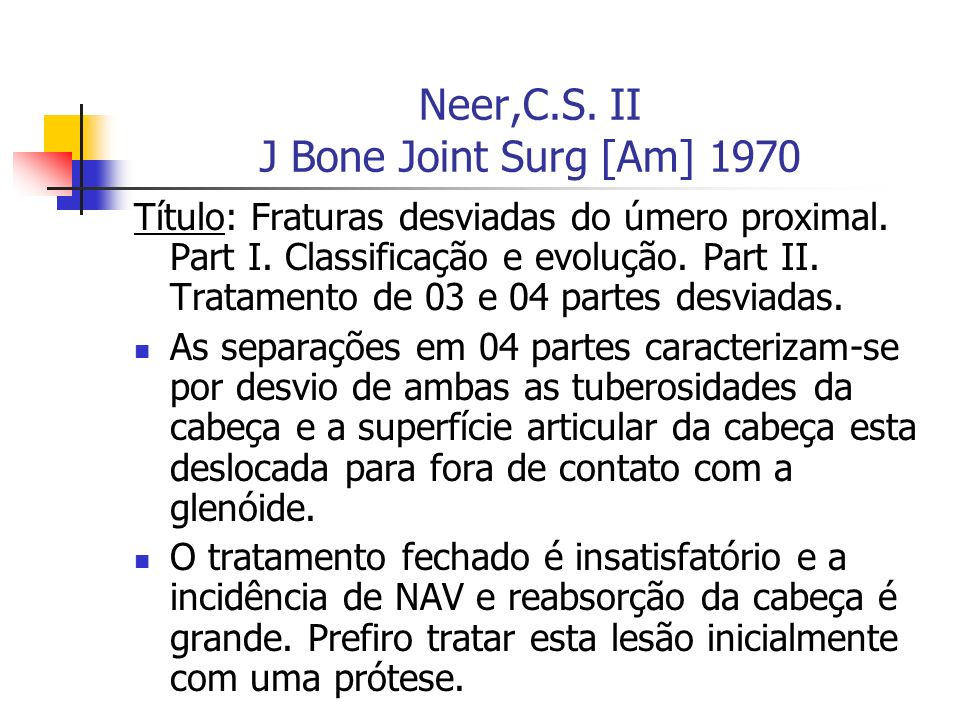 Neer,C.S. II J Bone Joint Surg [Am] 1970